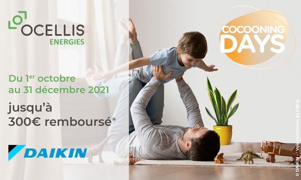 Ocellis Energies | PAC Daikin - Cocooning Days Octobre 2021